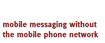 mobile messaging without the mobile phone network
